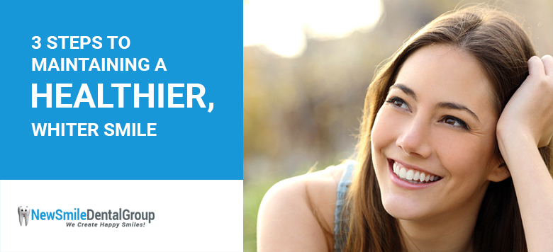 3 Steps to Maintaining a Healthier, Whiter Smile