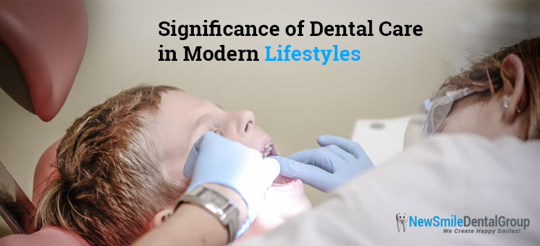 Significance of Dental Care in Modern Lifestyles