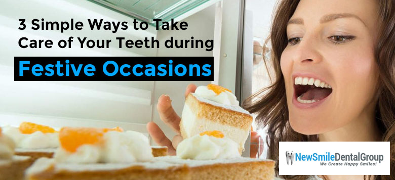 3 Simple Ways to Take Care of Your Teeth during Festive Occasions